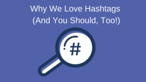 Hashtags and How To Use them